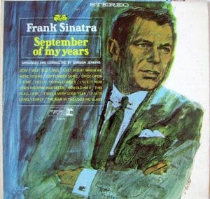 Sixty Years On The Planet Earth – The September Of My Years – Frank Sinatra – 1965